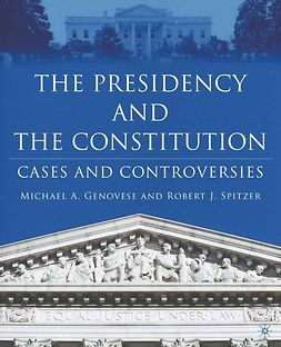 Genovese, Michael A. - The Presidency and the Constitution, ebook