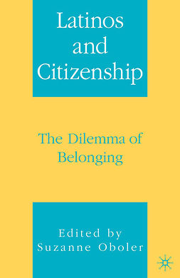 Oboler, Suzanne - Latinos and Citizenship: The Dilemma of Belonging, e-bok