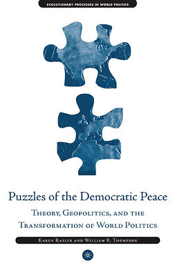 Rasler, Karen - Puzzles of the Democratic Peace Theory, Geopolitics and the Transformation of World Politics, e-kirja