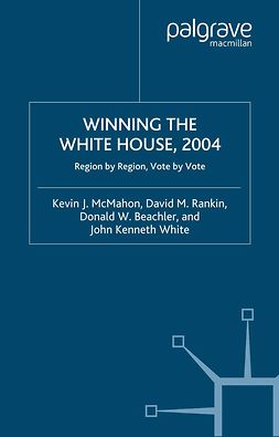 Beachler, Donald W. - Winning the White House, 2004, ebook