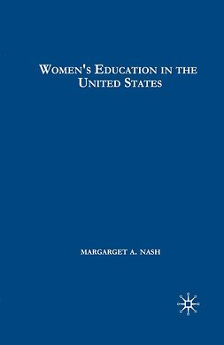 Nash, Margaret A. - Women's Education in the United States, 1780–1840, e-kirja