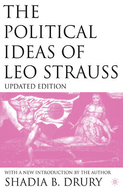 Drury, Shadia B. - The Political Ideas of Leo Strauss, Updated Edition, ebook