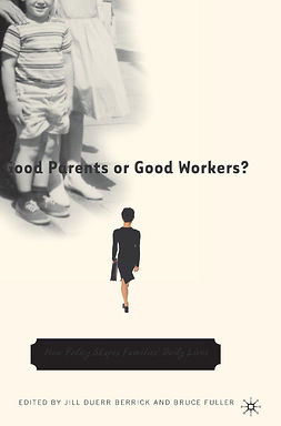 Berrick, Jill Duerr - Good Parents or Good Workers?, ebook