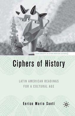 Santí, Enrico Mario - Ciphers of History, e-bok