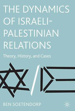 Soetendorp, Ben - The Dynamics of Israeli-Palestinian Relations, ebook