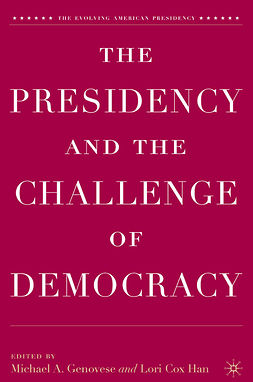 Genovese, Michael A. - The Presidency and the Challenge of Democracy, e-bok