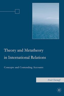 Chernoff, Fred - Theory and Metatheory in International Relations, ebook