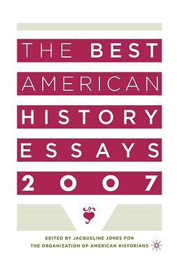 Jones, Jacqueline - The Best American History Essays 2007, ebook