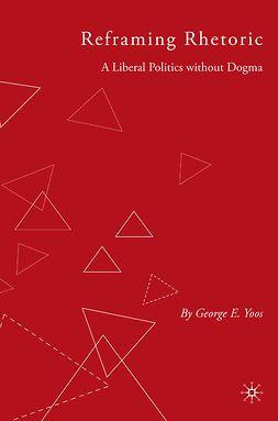 Yoos, George E. - Reframing Rhetoric, ebook
