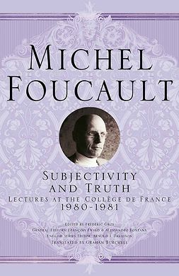 Ewald, François - Subjectivity and Truth, ebook