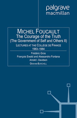 Ewald, François - The Courage of the Truth (The Government of Self and Others II), ebook