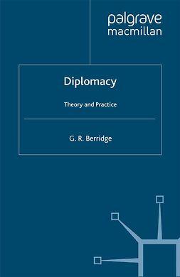 Berridge, G. R. - Diplomacy, e-kirja