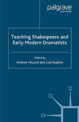 Hiscock, Andrew - Teaching Shakespeare and Early Modern Dramatists, ebook