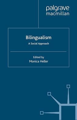 Heller, Monica - Bilingualism: A Social Approach, ebook