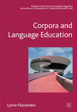 Flowerdew, Lynne - Corpora and Language Education, e-kirja