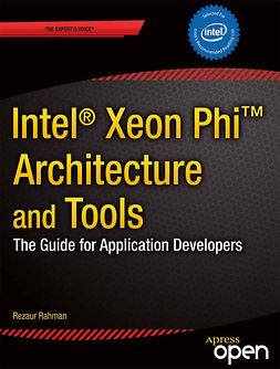 Rahman, Rezaur - Intel® Xeon Phi™ Coprocessor Architecture and Tools, ebook