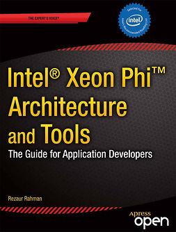 Rahman, Rezaur - Intel® Xeon Phi™ Coprocessor Architecture and Tools, e-bok