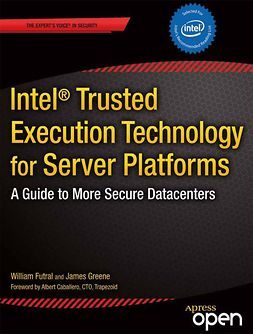 Futral, William - Intel<Superscript>®</Superscript> Trusted Execution Technology for Server Platforms, ebook