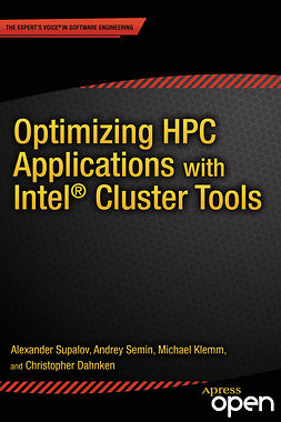 Dahnken, Christopher - Optimizing HPC Applications with Intel<Superscript>®</Superscript> Cluster Tools, ebook