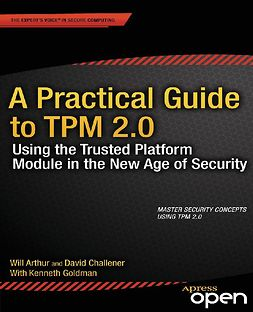 Arthur, Will - A Practical Guide to TPM 2.0, e-kirja