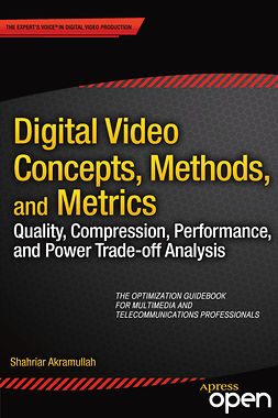 Akramullah, Shahriar - Digital Video Concepts, Methods, and Metrics, e-kirja