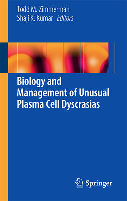 Kumar, Shaji K. - Biology and Management of Unusual Plasma Cell Dyscrasias, e-kirja