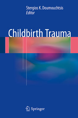 Doumouchtsis, Stergios K - Childbirth Trauma, ebook