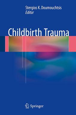 Doumouchtsis, Stergios K - Childbirth Trauma, ebook