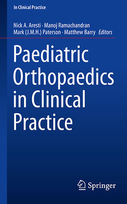 Aresti, Nick A. - Paediatric Orthopaedics in Clinical Practice, e-kirja