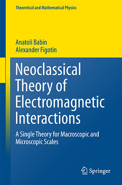 Babin, Anatoli - Neoclassical Theory of Electromagnetic Interactions, ebook