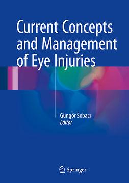 Sobacı, Güngör - Current Concepts and Management of Eye Injuries, ebook