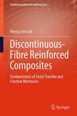 Goh, Kheng Lim - Discontinuous-Fibre Reinforced Composites, ebook