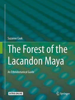 Cook, Suzanne - The Forest of the Lacandon Maya, ebook