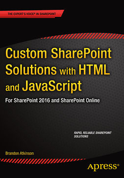 Atkinson, Brandon - Custom SharePoint Solutions with HTML and JavaScript, e-kirja