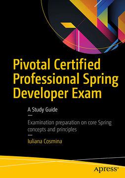 Cosmina, Iuliana - Pivotal Certified Professional Spring Developer Exam, e-bok