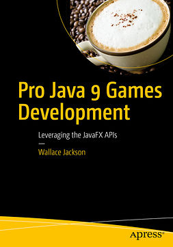 Jackson, Wallace - Pro Java 9 Games Development, e-kirja