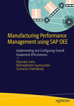 Chakraborty, Sumanta - Manufacturing Performance Management using SAP OEE, ebook