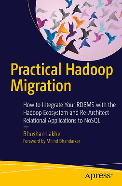 Lakhe, Bhushan - Practical Hadoop Migration, ebook