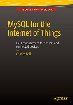 Bell, Charles - MySQL for the Internet of Things, e-kirja