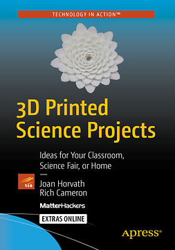 Cameron, Rich - 3D Printed Science Projects, ebook