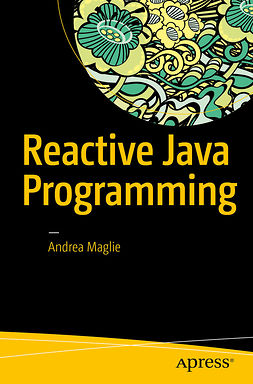 Maglie, Andrea - Reactive Java Programming, ebook