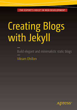 Dhillon, Vikram - Creating Blogs with Jekyll, ebook