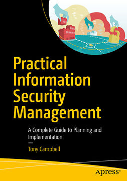 Campbell, Tony - Practical Information Security Management, e-kirja