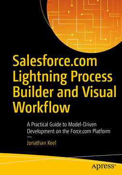 Keel, Jonathan - Salesforce.com Lightning Process Builder and Visual Workflow, ebook