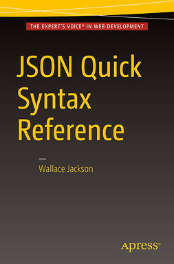 Jackson, Wallace - JSON Quick Syntax Reference, ebook
