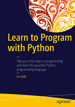 Kalb, Irv - Learn to Program with Python, ebook