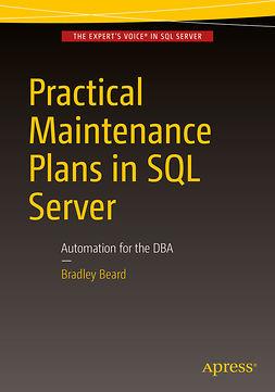 Beard, Bradley - Practical Maintenance Plans in SQL Server, e-bok