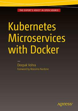 Vohra, Deepak - Kubernetes Microservices with Docker, e-kirja