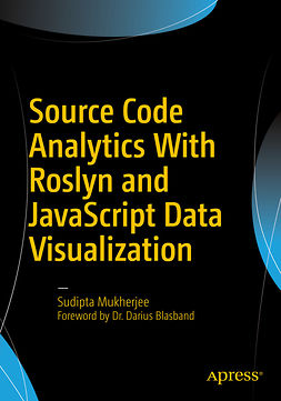 Mukherjee, Sudipta - Source Code Analytics With Roslyn and JavaScript Data Visualization, ebook