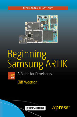Wootton, Cliff - Beginning Samsung ARTIK, ebook